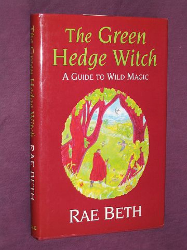The Green Hedge Witch A Guide To Wild Magic Books Pbfa Then and now, the hedgewitch bore the responsibility of speaking the the modern hedgewitch still prefers country living to an urban setting, but some folk have to get. the green hedge witch a guide to wild